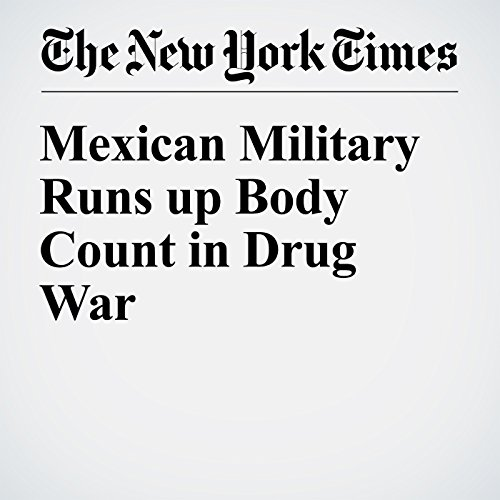 Mexican Military Runs up Body Count in Drug War audiobook cover art