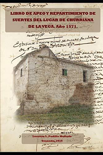Libro de Apeo y Repartimiento de suertes del lugar de Churriana de la Vega. Año 1571.