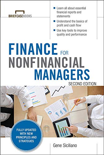 Compare Textbook Prices for Finance for Nonfinancial Managers, Second Edition Briefcase Books Series Briefcase Books Paperback 2 Edition ISBN 9780071824361 by Siciliano, Gene