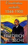 Considérations inactuelles: 1844-1900 - Format Kindle - 2,10 €