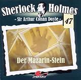 Sherlock Holmes – Fall 47 – Der Mazarin-Stein