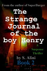 The Strange Journal of the Boy Henry: Book 2 (Henry's Journal) Kindle Edition