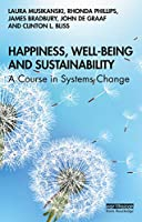 Happiness, Well-being and Sustainability: A Course in Systems Change