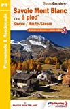 Savoie Mont Blanc... à pied: Savoie / Haute-Savoie