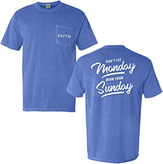 Don't Let Monday Ruin Your Sunday Pocket T-Shirt