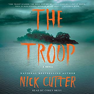 The Troop                   By:                                                                                                                                 Nick Cutter                               Narrated by:                                                                                                                                 Corey Brill                      Length: 11 hrs and 2 mins     86 ratings     Overall 4.1