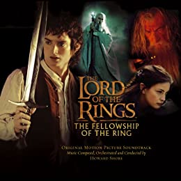 febd59f2a1e The Lord Of The Rings  The Fellowship Of The Ring (Original Motion Picture  Soundtrack