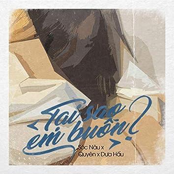 Tại Sao Em Buồn (feat. Quyên & Dưa Hấu)