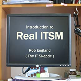 Introduction to Real ITSM by [Rob England]