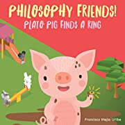 Philosophy Friends! Plato Pig Finds a Ring