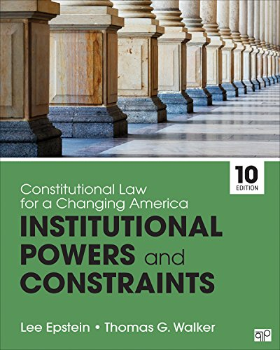 Compare Textbook Prices for Constitutional Law for a Changing America: Institutional Powers and Constraints 10 Edition ISBN 9781544317908 by Epstein, Lee J.,Walker, Thomas G.