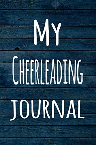 My Cheerleading Journal: The perfect way to record your hobby - 6x9 119 page lined journal!
