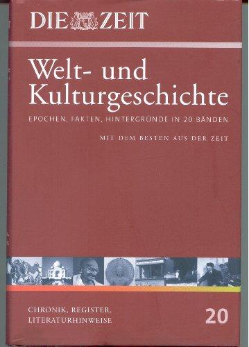 Die ZEIT. Welt- und Kulturgeschichte, Bd.20 : Chronik, Literaturhinweise, Register
