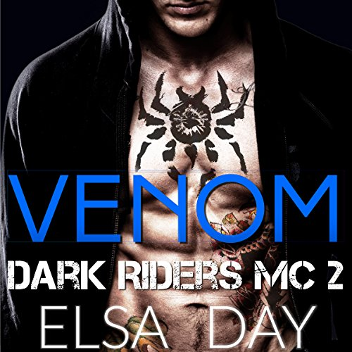 Venom     Dark Riders Motorcycle Club Volume 2              By:                                                                                                                                 Elsa Day                               Narrated by:                                                                                                                                 Brittany Pate                      Length: 1 hr and 18 mins     28 ratings     Overall 3.9