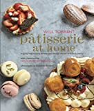 Patisserie at Home: Step-by-step recipes to help you master the art of French