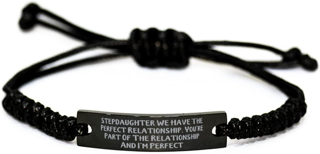 Gag Stepdaughter Gifts, Stepdaughter We Have The Perfect Relationship. You're Part of The, Unique Black Rope Bracelet for Daughter from Dad