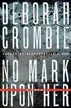 No Mark upon Her (Duncan Kincaid / Gemma James Book 14) by [Deborah Crombie]