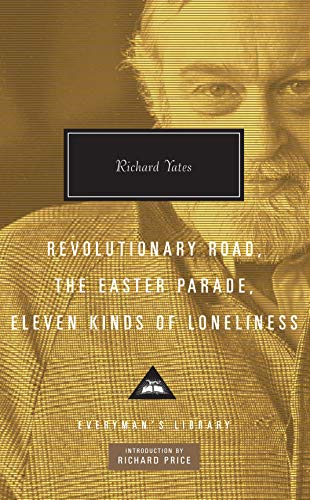 Revolutionary Road, The Easter Parade, Eleven Kinds of Loneliness: Richard Yates