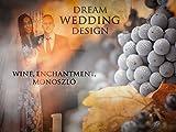 Wine, Enchantment, Monoszló
