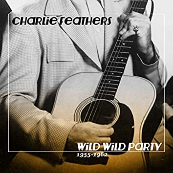 Wild Wild Party 1955-1962
