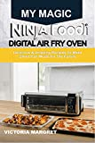 MY MAGIC NINJA FOODI DIGITAL AIR FRY OVEN: Delicious & Amazing Recipes To Make Sheet Pan Meals For The Family (English Edition)