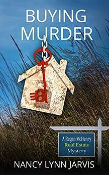 Buying Murder (Regan Mchenry Real Estate Mysteries Book 3) by [Nancy Lynn Jarvis]