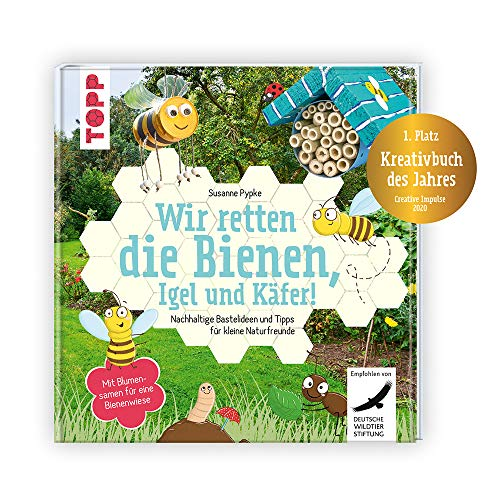 """Wir retten die Bienen, Igel und Käfer!: Nachhaltige Bastelideen und Tipps für kleine Naturfreunde. Mit Blumensamen für eine Bienenwiese. \""""Kreativbuch des Jahres\"""" beim \""""Creative Impulse Award 2020\"""""""