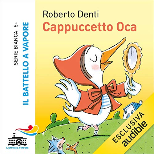 Cappuccetto Oca                   By:                                                                                                                                 Roberto Denti                               Narrated by:                                                                                                                                 Betta Cucci,                                                                                        Marta Lucini,                                                                                        Dario Dossena                      Length: 15 mins     Not rated yet     Overall 0.0