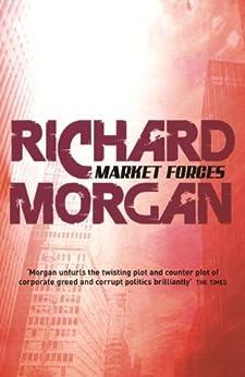 Market Forces (GOLLANCZ S.F.) by [Richard Morgan]