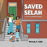 Saved Selah: Saved From Sibling Rivalries