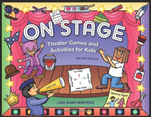 Compare Textbook Prices for On Stage: Theater Games and Activities for Kids Second Edition, Second edition Edition ISBN 9781613740736 by Bany-Winters, Lisa