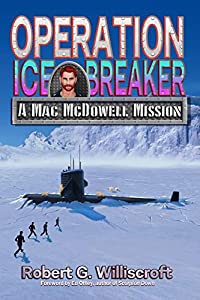Operation Ice Breaker: A Mac McDowell Mission (A Mac McDowell Mission Series Book 2)