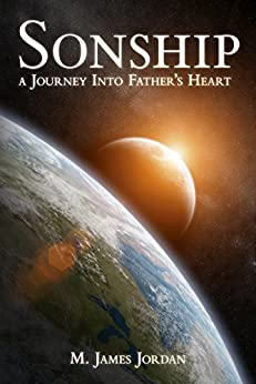 [M. James Jordan]のSonship: A journey into Father's heart (English Edition)