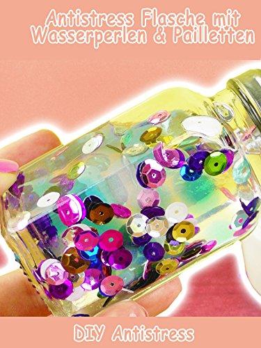 Clip: Antistress Flasche mit Wasserperlen & Pailletten - Antistress DIY