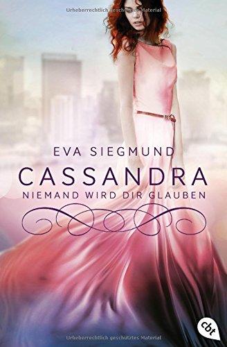 Cassandra - Niemand wird dir glauben (Die Pandora-Reihe, Band 2)