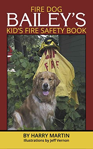 FIRE DOG BAILEY'S KID'S FIRE SAFETY BOOK