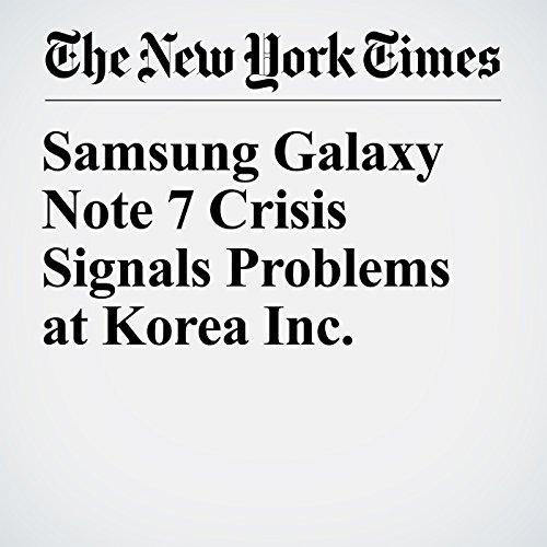 Samsung Galaxy Note 7 Crisis Signals Problems at Korea Inc. copertina