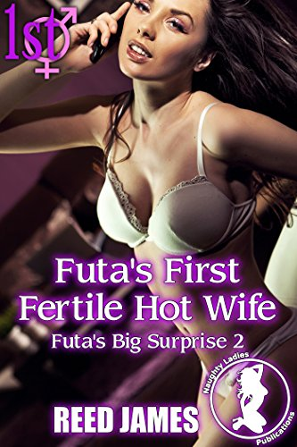 Futa's First Fertile Hot Wife (Futa's Big Surprise 2) (English Edition)
