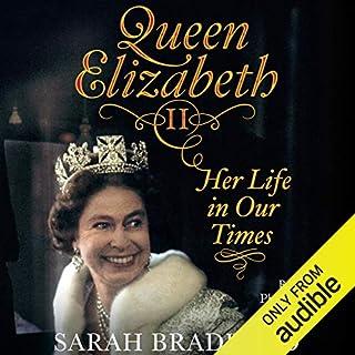 Queen Elizabeth II: Her Life in Our Times audiobook cover art