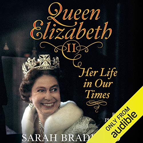 Queen Elizabeth II: Her Life in Our Times cover art