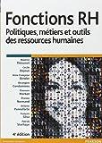 Fonctions RH 4e édition - Politiques, métiers et outils des ressources humaines
