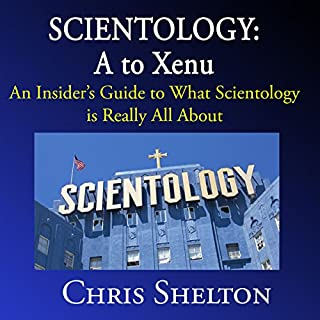 Scientology: A to Xenu: An Insider's Guide to What Scientology Is All About audiobook cover art