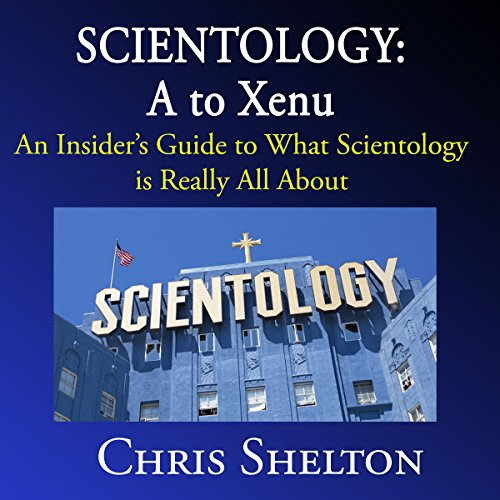 Scientology: A to Xenu: An Insider's Guide to What Scientology Is All About Titelbild