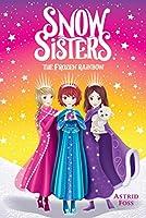 The Frozen Rainbow (3) (Snow Sisters)