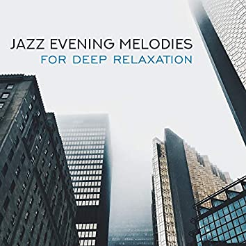 Jazz Evening Melodies for Deep Relaxation