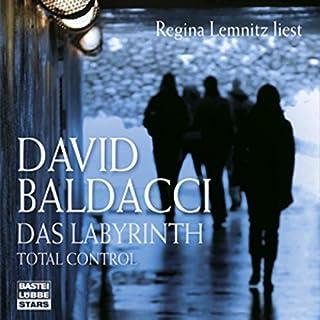 Das Labyrinth. Total Control                   Autor:                                                                                                                                 David Baldacci                               Sprecher:                                                                                                                                 Regina Lemnitz                      Spieldauer: 7 Std. und 12 Min.     82 Bewertungen     Gesamt 3,9
