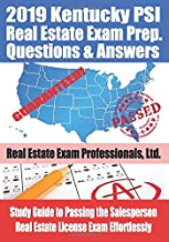 2019 Kentucky PSI Real Estate Exam Prep Questions and Answers: Study Guide to Passing the Salesperson Real Estate License Exam Effortlessly