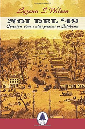 Noi del '49: Cercatori d'oro e altri pionieri in California