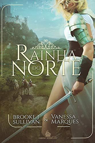 A Rainha do Norte: A Guerra dos Reis (Duologia A Guerra dos Reis Livro 1)