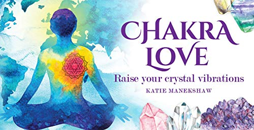 Chakra Love: Raise Your Crystal Vibrations (Mini Inspiration Cards)